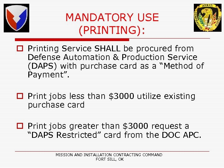 MANDATORY USE (PRINTING): o Printing Service SHALL be procured from Defense Automation & Production