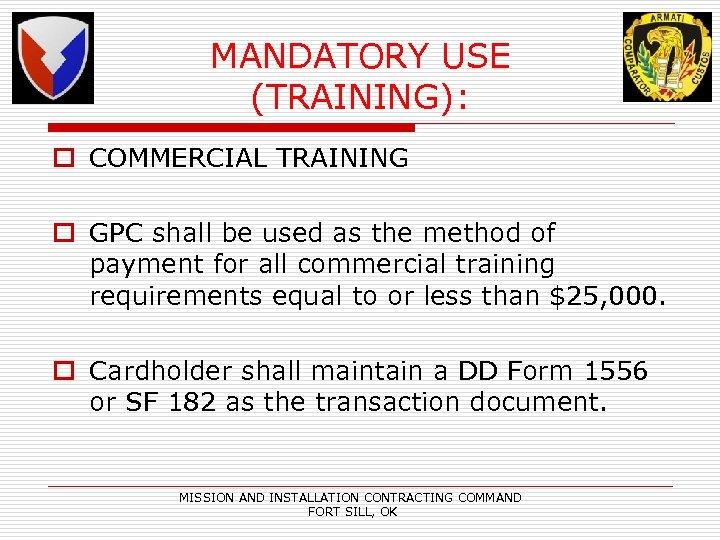 MANDATORY USE (TRAINING): o COMMERCIAL TRAINING o GPC shall be used as the method