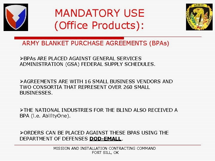 MANDATORY USE (Office Products): ARMY BLANKET PURCHASE AGREEMENTS (BPAs) ØBPAs ARE PLACED AGAINST GENERAL