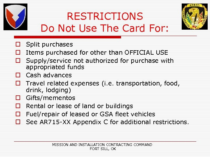 RESTRICTIONS Do Not Use The Card For: o Split purchases o Items purchased for
