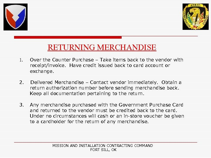 RETURNING MERCHANDISE 1. Over the Counter Purchase – Take items back to the vendor