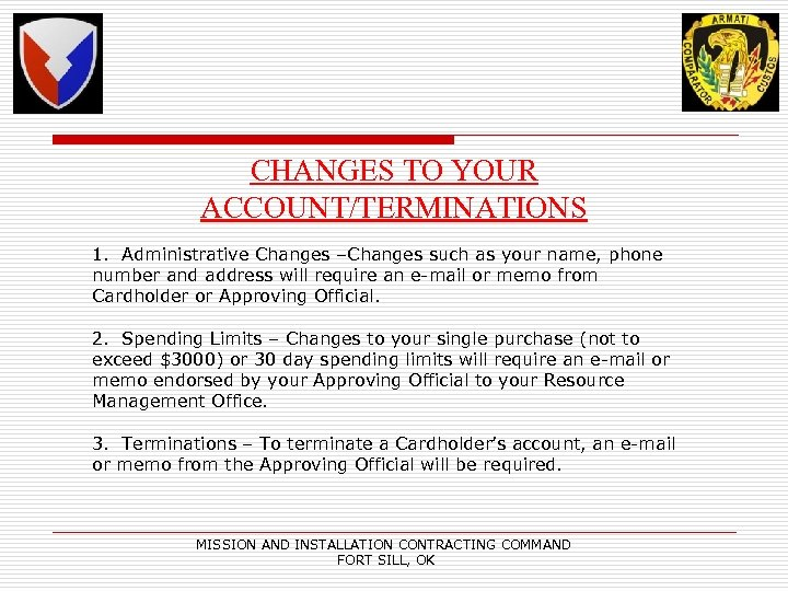 CHANGES TO YOUR ACCOUNT/TERMINATIONS 1. Administrative Changes –Changes such as your name, phone number