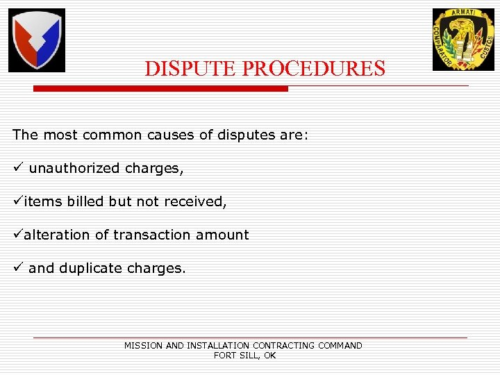 DISPUTE PROCEDURES The most common causes of disputes are: ü unauthorized charges, üitems