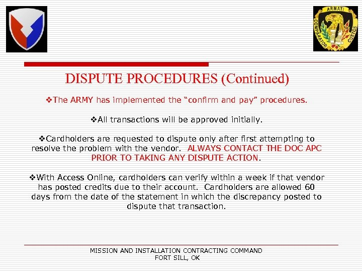 """DISPUTE PROCEDURES (Continued) v. The ARMY has implemented the """"confirm and pay"""" procedures. v."""