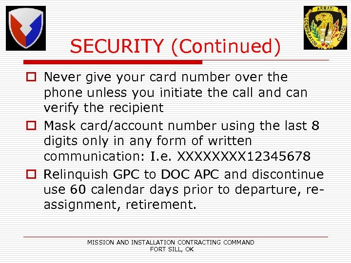 SECURITY (Continued) o Never give your card number over the phone unless you initiate