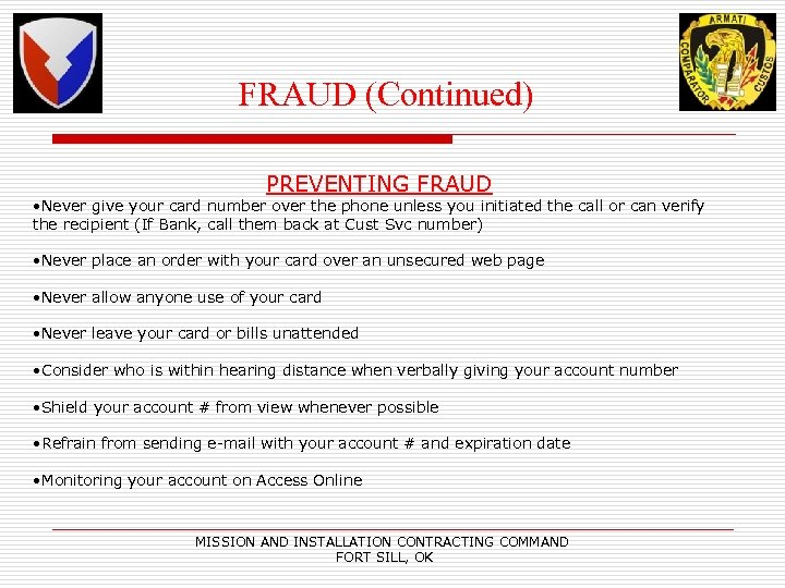 FRAUD (Continued) PREVENTING FRAUD • Never give your card number over the phone unless
