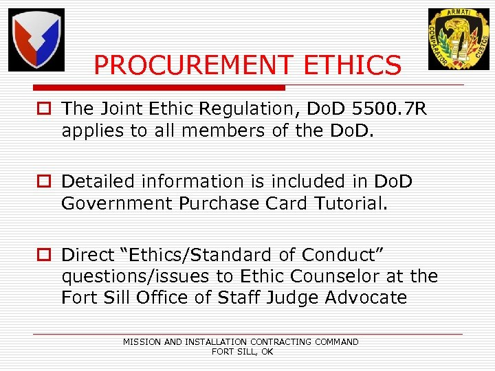 PROCUREMENT ETHICS o The Joint Ethic Regulation, Do. D 5500. 7 R applies to