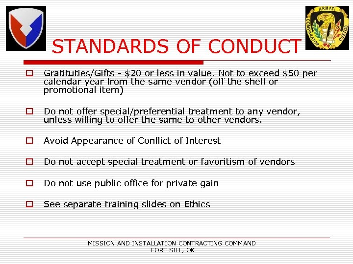STANDARDS OF CONDUCT o Gratituties/Gifts - $20 or less in value. Not to exceed