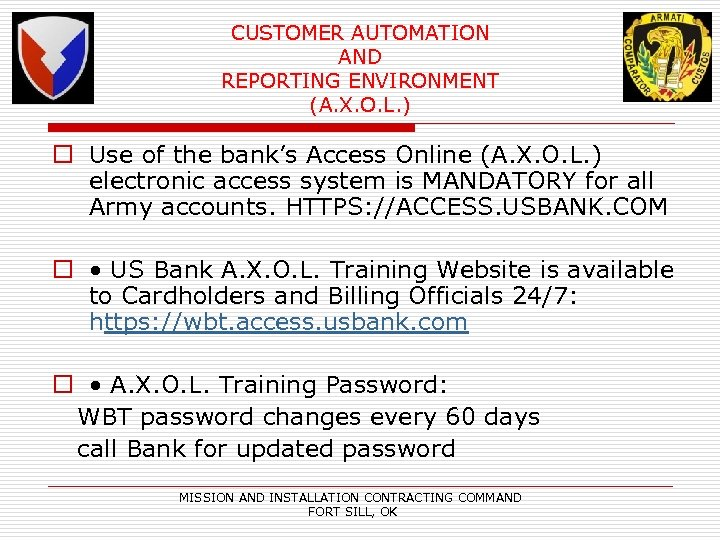 CUSTOMER AUTOMATION AND REPORTING ENVIRONMENT (A. X. O. L. ) o Use of the