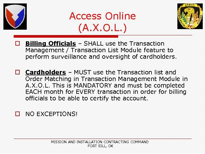 Access Online (A. X. O. L. ) o Billing Officials – SHALL use the