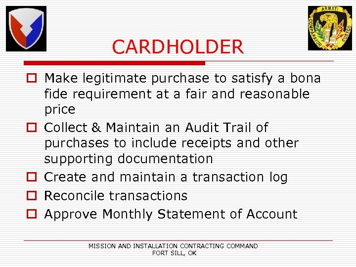 CARDHOLDER o Make legitimate purchase to satisfy a bona fide requirement at a fair