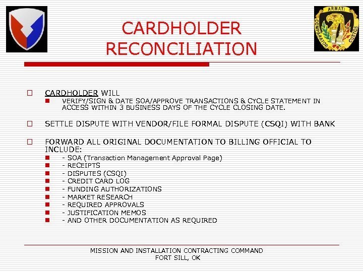 CARDHOLDER RECONCILIATION o CARDHOLDER WILL n VERIFY/SIGN & DATE SOA/APPROVE TRANSACTIONS & CYCLE STATEMENT