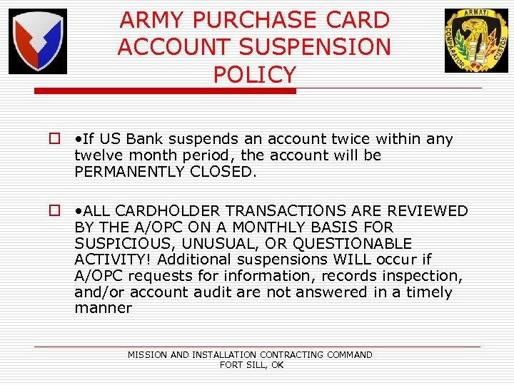 ARMY PURCHASE CARD ACCOUNT SUSPENSION POLICY o • If US Bank suspends an account