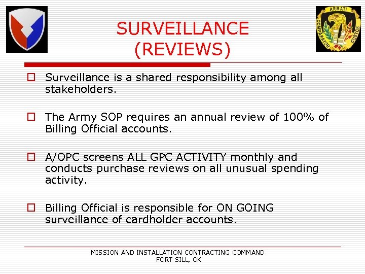 SURVEILLANCE (REVIEWS) o Surveillance is a shared responsibility among all stakeholders. o The Army