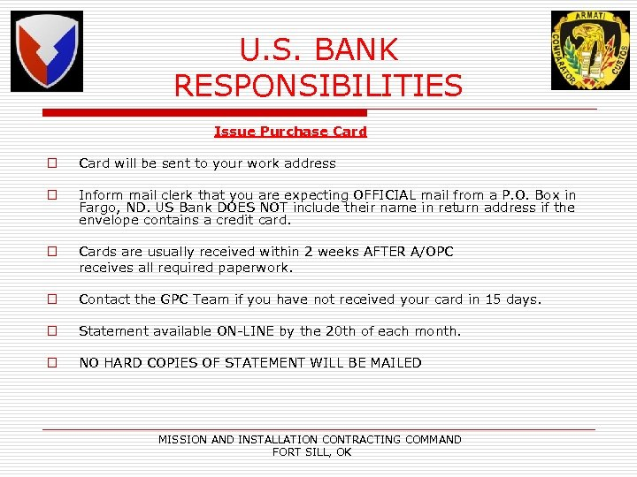 U. S. BANK RESPONSIBILITIES Issue Purchase Card o Card will be sent to your