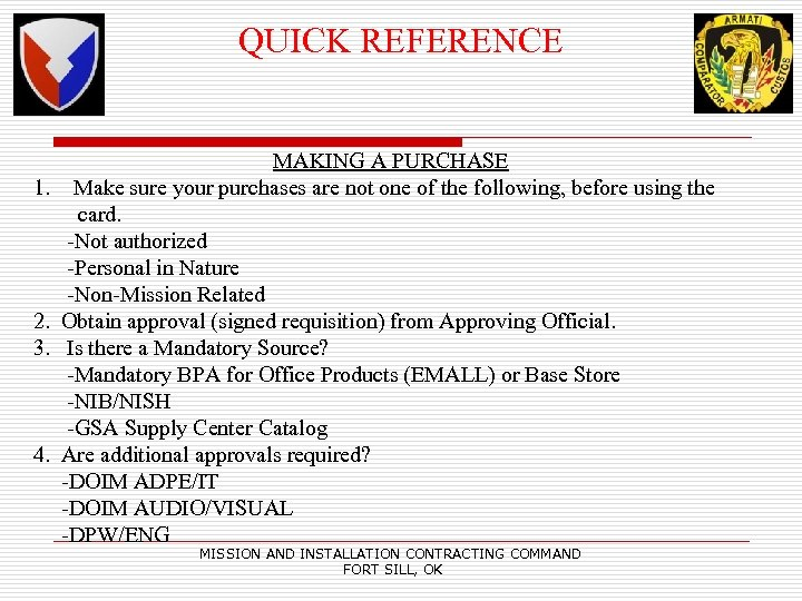 QUICK REFERENCE MAKING A PURCHASE 1. Make sure your purchases are not one of