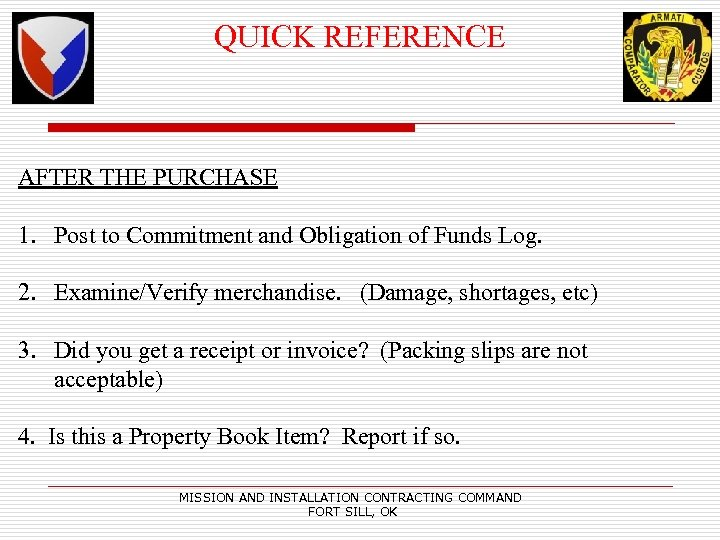 QUICK REFERENCE AFTER THE PURCHASE 1. Post to Commitment and Obligation of Funds Log.