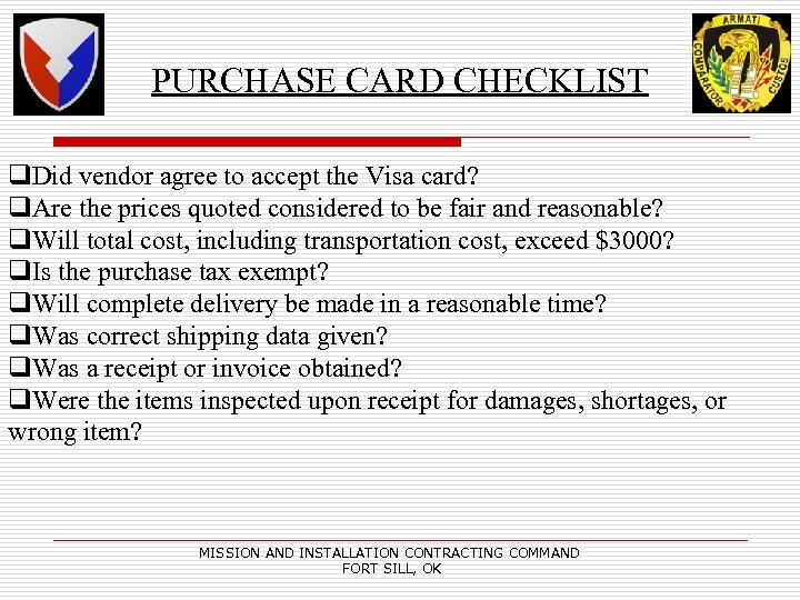 PURCHASE CARD CHECKLIST q. Did vendor agree to accept the Visa card? q. Are