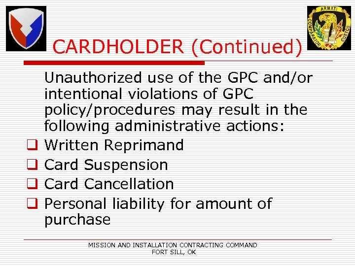 CARDHOLDER (Continued) q q Unauthorized use of the GPC and/or intentional violations of GPC