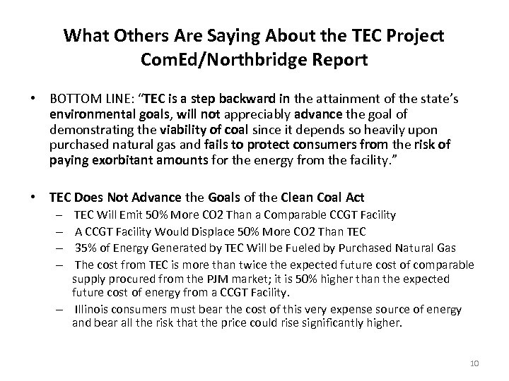 What Others Are Saying About the TEC Project Com. Ed/Northbridge Report • BOTTOM LINE: