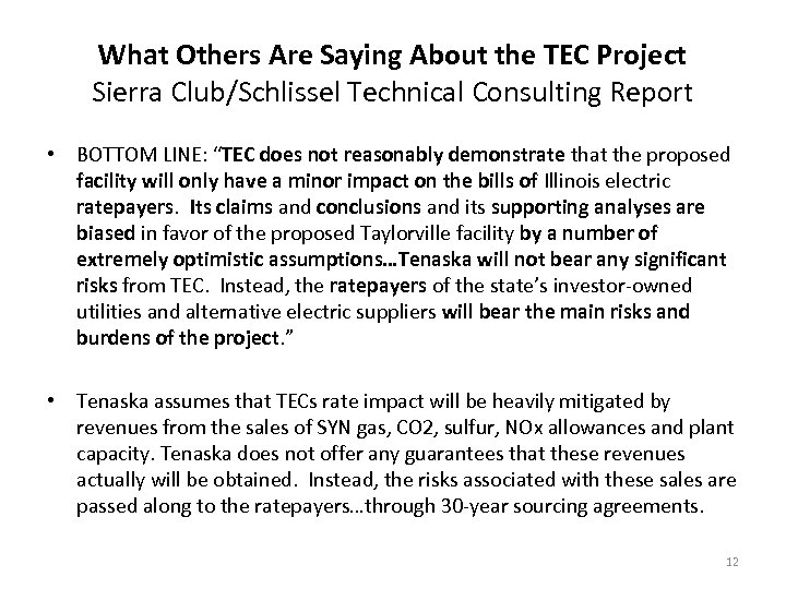 What Others Are Saying About the TEC Project Sierra Club/Schlissel Technical Consulting Report •