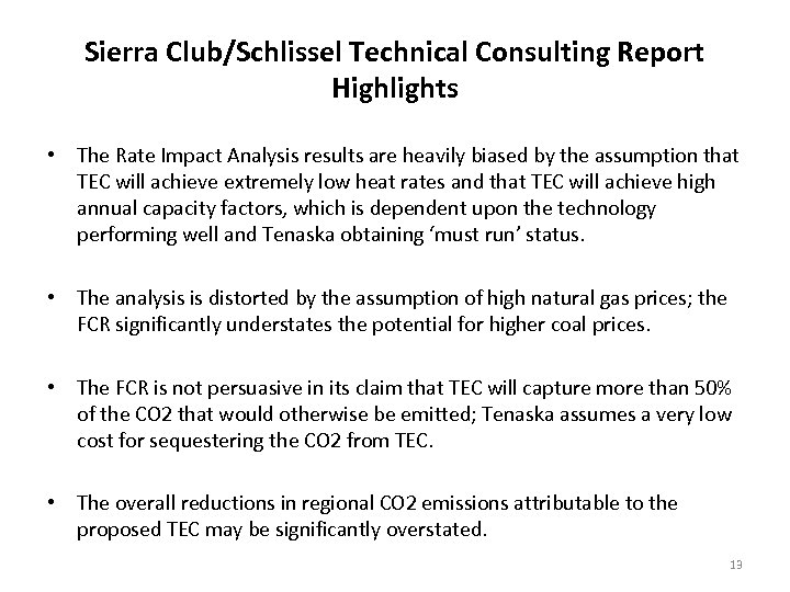 Sierra Club/Schlissel Technical Consulting Report Highlights • The Rate Impact Analysis results are heavily