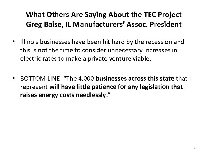 What Others Are Saying About the TEC Project Greg Baise, IL Manufacturers' Assoc. President