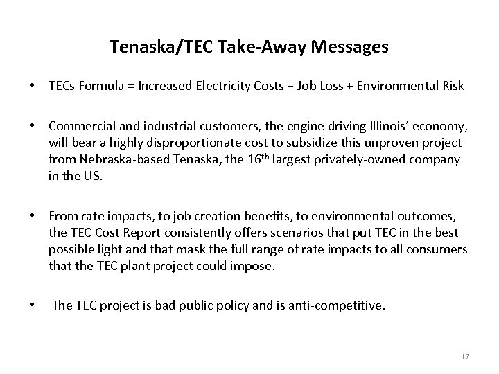 Tenaska/TEC Take-Away Messages • TECs Formula = Increased Electricity Costs + Job Loss +