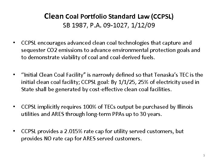 Clean Coal Portfolio Standard Law (CCPSL) SB 1987, P. A. 09 -1027, 1/12/09 •