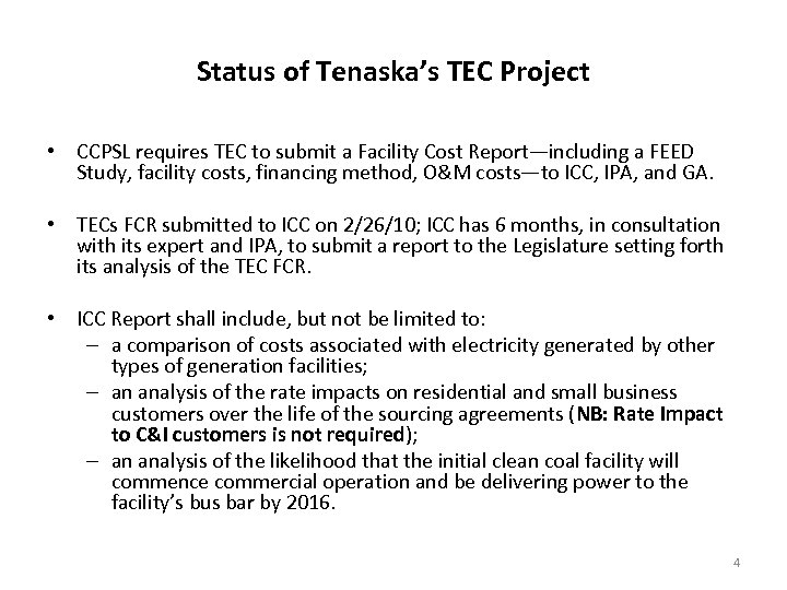 Status of Tenaska's TEC Project • CCPSL requires TEC to submit a Facility Cost