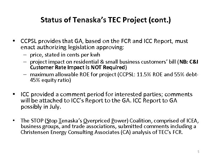 Status of Tenaska's TEC Project (cont. ) • CCPSL provides that GA, based on