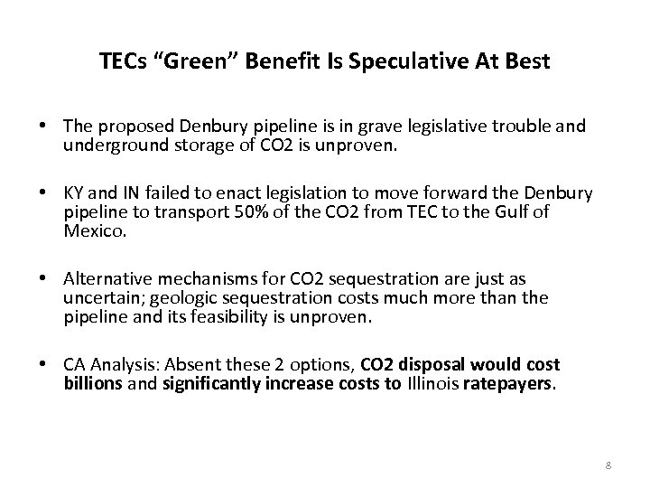 "TECs ""Green"" Benefit Is Speculative At Best • The proposed Denbury pipeline is in"