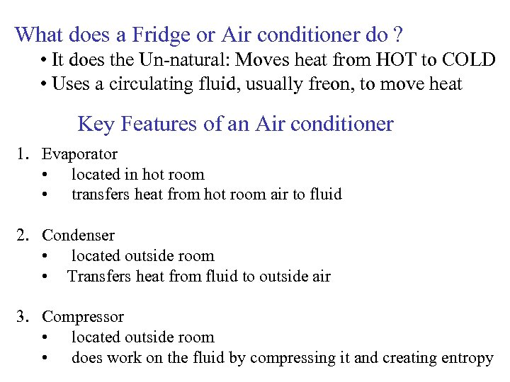 What does a Fridge or Air conditioner do ? • It does the Un-natural: