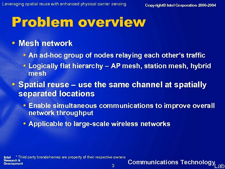 Leveraging spatial reuse with enhanced physical carrier sensing Copyright© Intel Corporation 2000 -2004 Problem