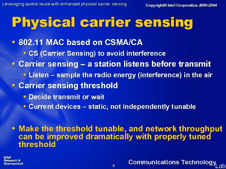 Leveraging spatial reuse with enhanced physical carrier sensing Copyright© Intel Corporation 2000 -2004 Physical