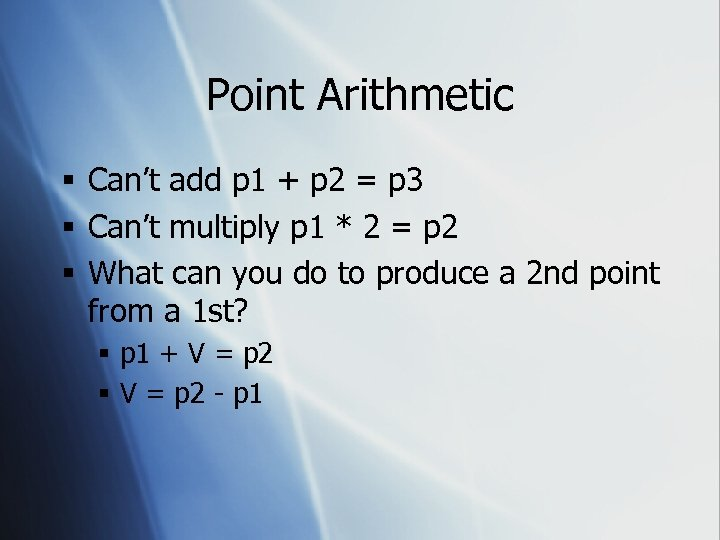 Point Arithmetic § Can't add p 1 + p 2 = p 3 §