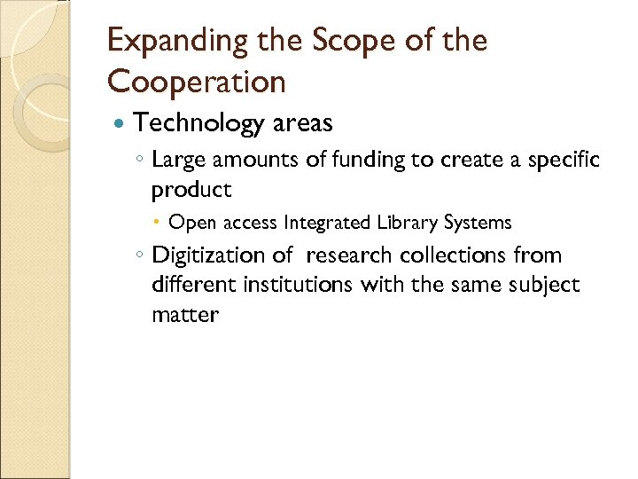 Expanding the Scope of the Cooperation Technology areas ◦ Large amounts of funding to