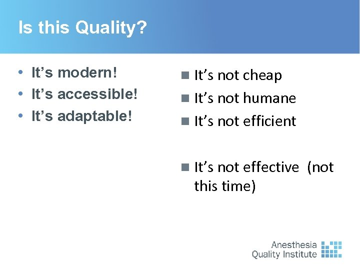 Is this Quality? • It's modern! • It's accessible! • It's adaptable! n It's