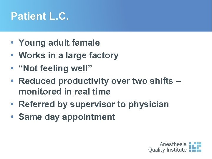 "Patient L. C. • • Young adult female Works in a large factory ""Not"