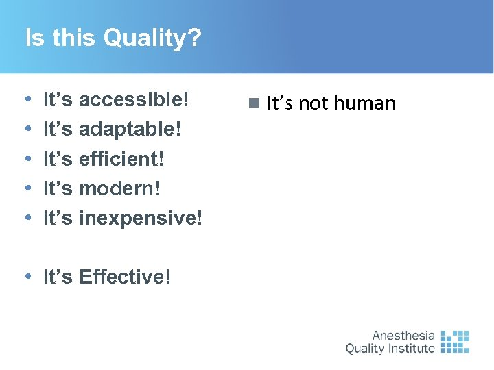 Is this Quality? • • • It's accessible! It's adaptable! It's efficient! It's modern!