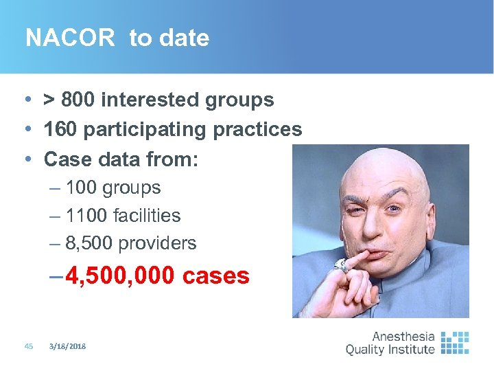 NACOR to date • > 800 interested groups • 160 participating practices • Case