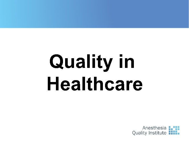 Quality in Healthcare W