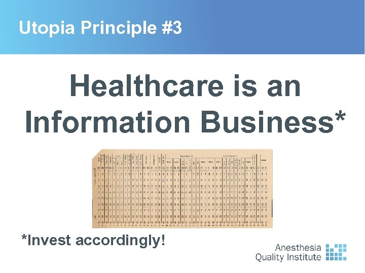 Utopia Principle #3 Healthcare is an Information Business* *Invest accordingly!
