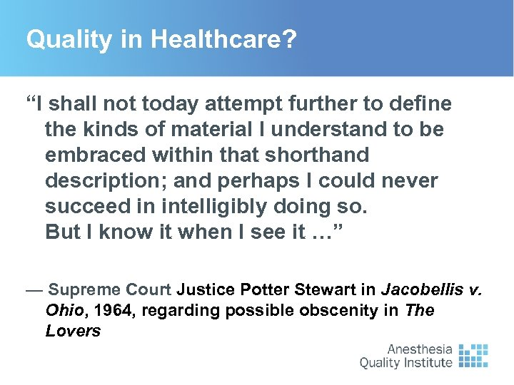 "Quality in Healthcare? ""I shall not today attempt further to define the kinds of"