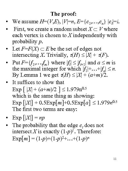• • • The proof: We assume H=(V, E),  V =n, E={e 1, …,