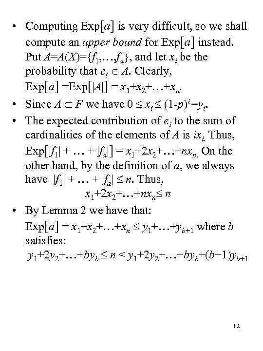 • Computing Exp[a] is very difficult, so we shall compute an upper bound