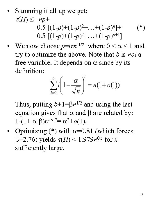 • Summing it all up we get: (H) np+ 0. 5 [(1 -p)+(1