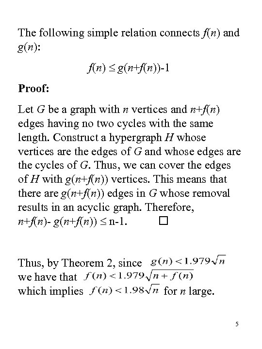 The following simple relation connects f(n) and g(n): f(n) g(n+f(n))-1 Proof: Let G be