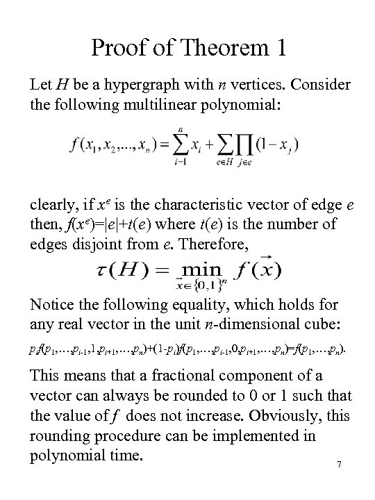 Proof of Theorem 1 Let H be a hypergraph with n vertices. Consider the