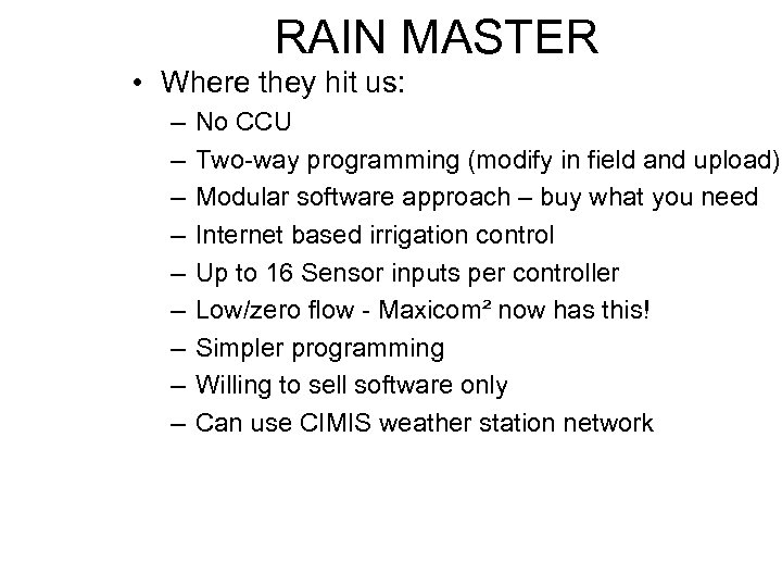 RAIN MASTER • Where they hit us: – – – – – No CCU